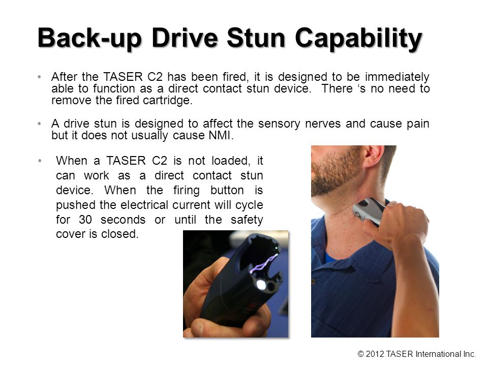 After the TASER C2 has been fired, it is designed to be immediately able to function as a direct contact stun device.