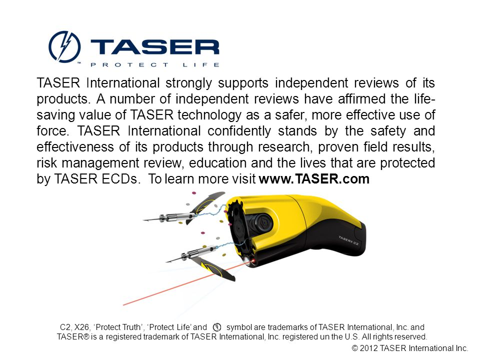 TASER International strongly supports independent reviews of its products.