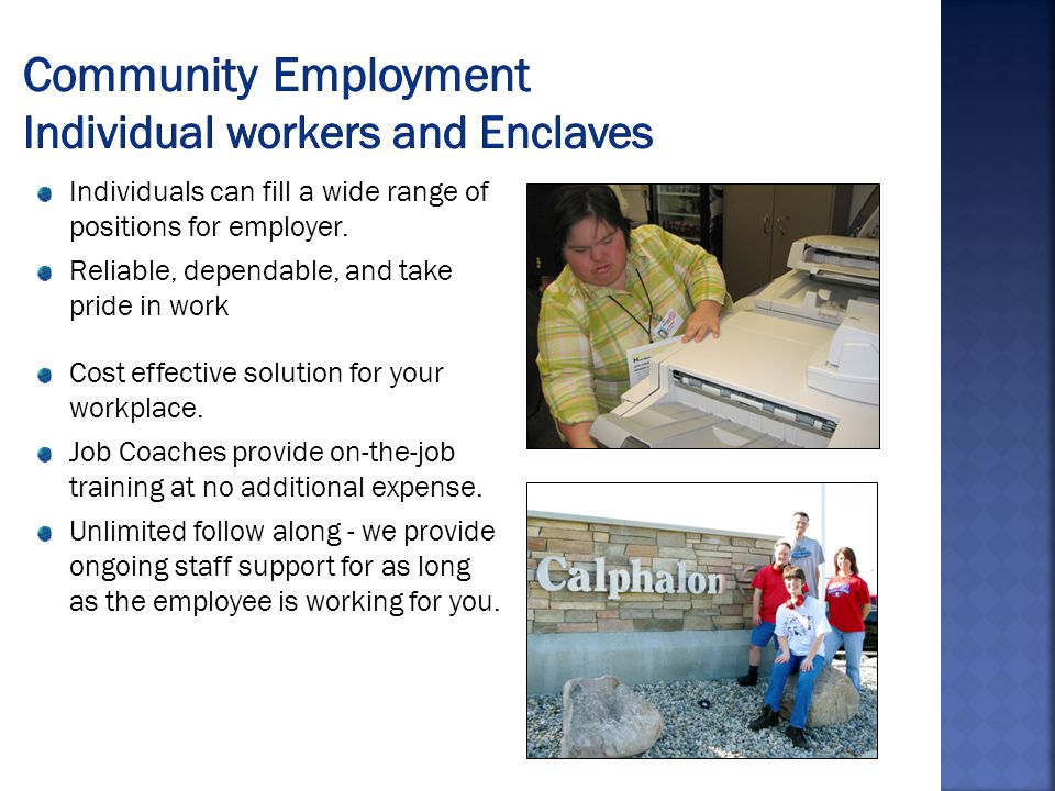 Individuals can fill a wide range of positions for employer.