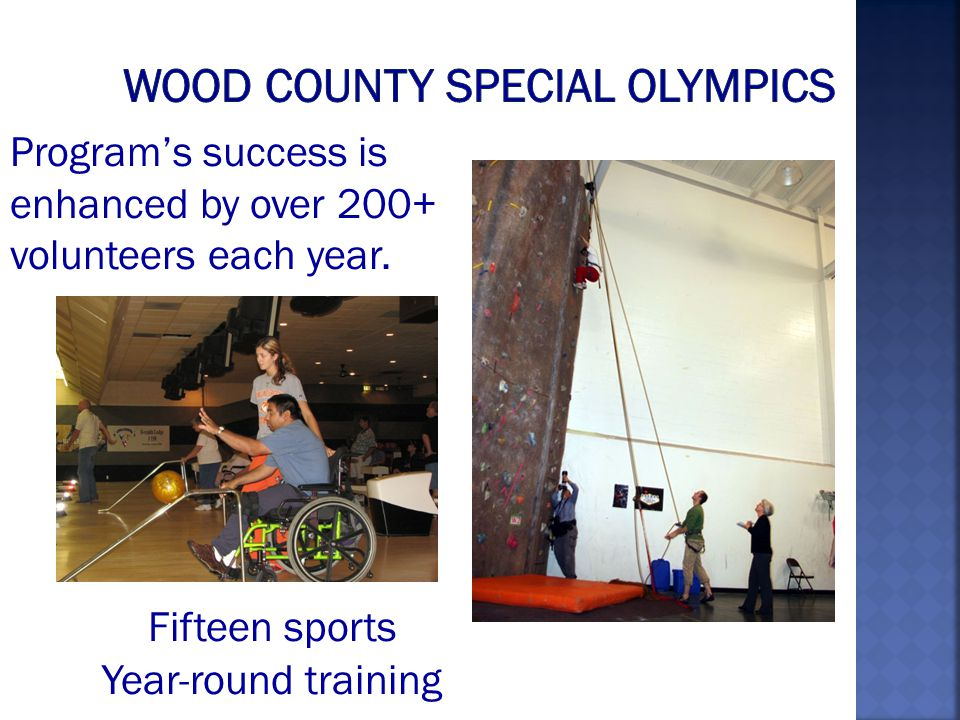 Fifteen sports Year-round training Programs success is enhanced by over 200+ volunteers each year.