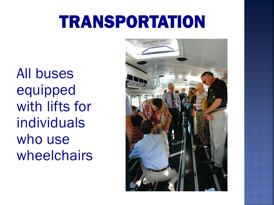All buses equipped with lifts for individuals who use wheelchairs
