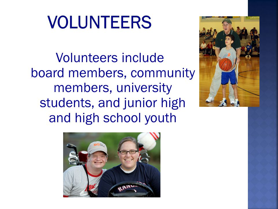 Volunteers include board members, community members, university students, and junior high and high school youth