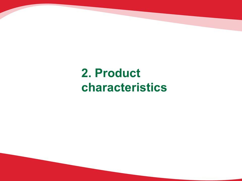 2. Product characteristics