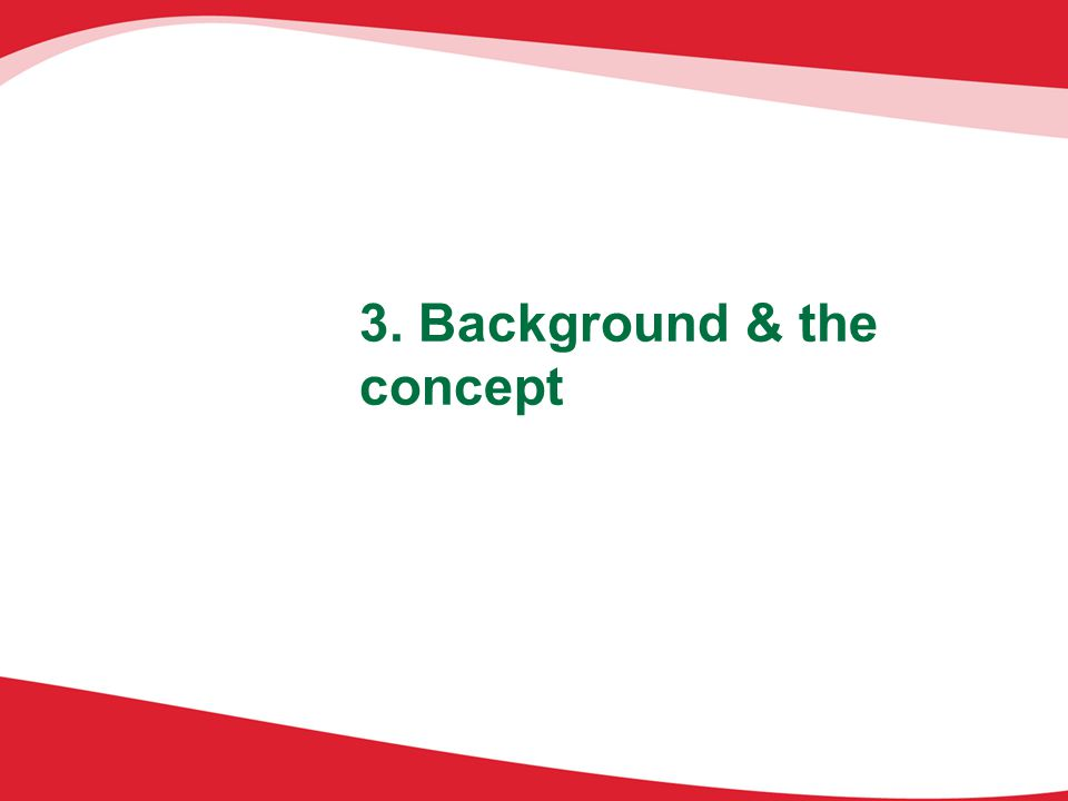 3. Background & the concept