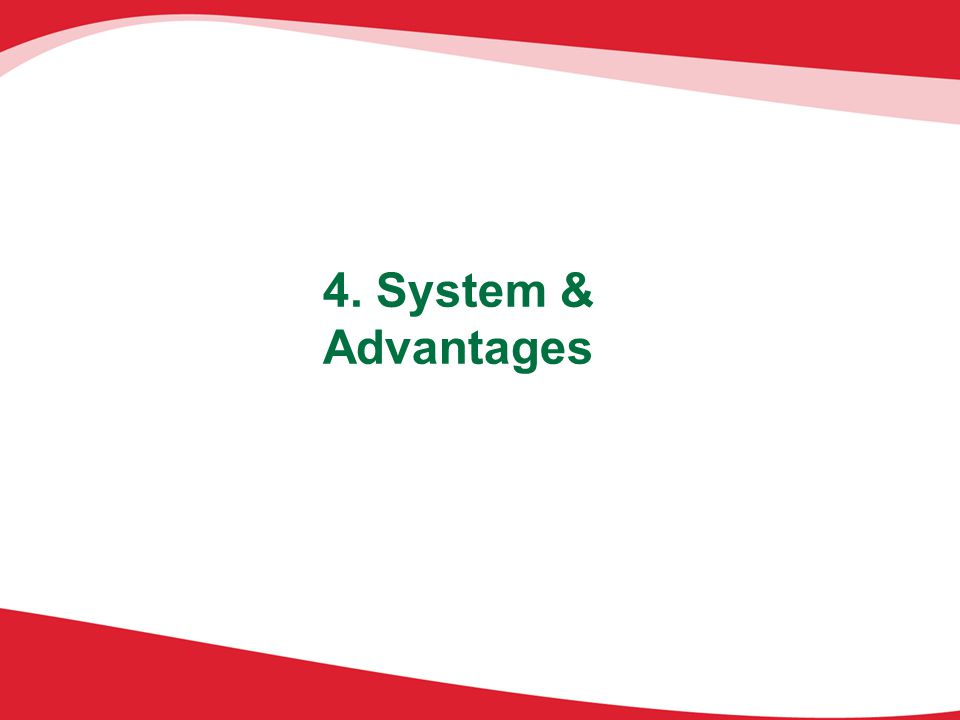4. System & Advantages