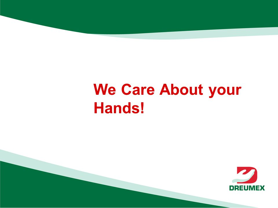 We Care About your Hands!