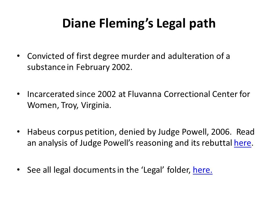 Diane Flemings Legal path Convicted of first degree murder and adulteration of a substance in February 2002.