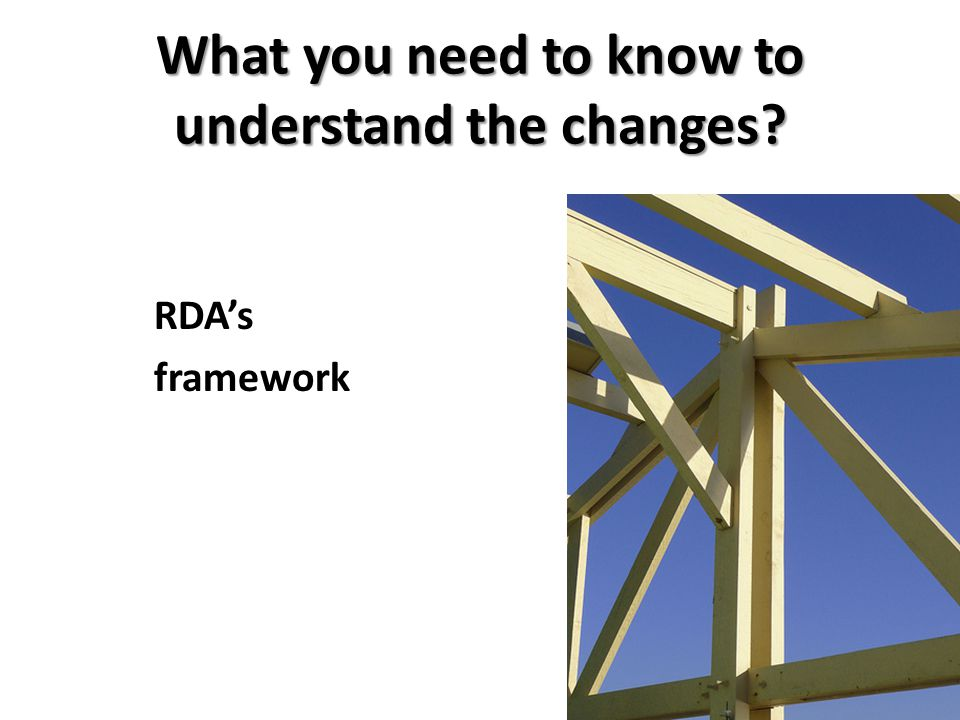 What you need to know to understand the changes? RDAs framework