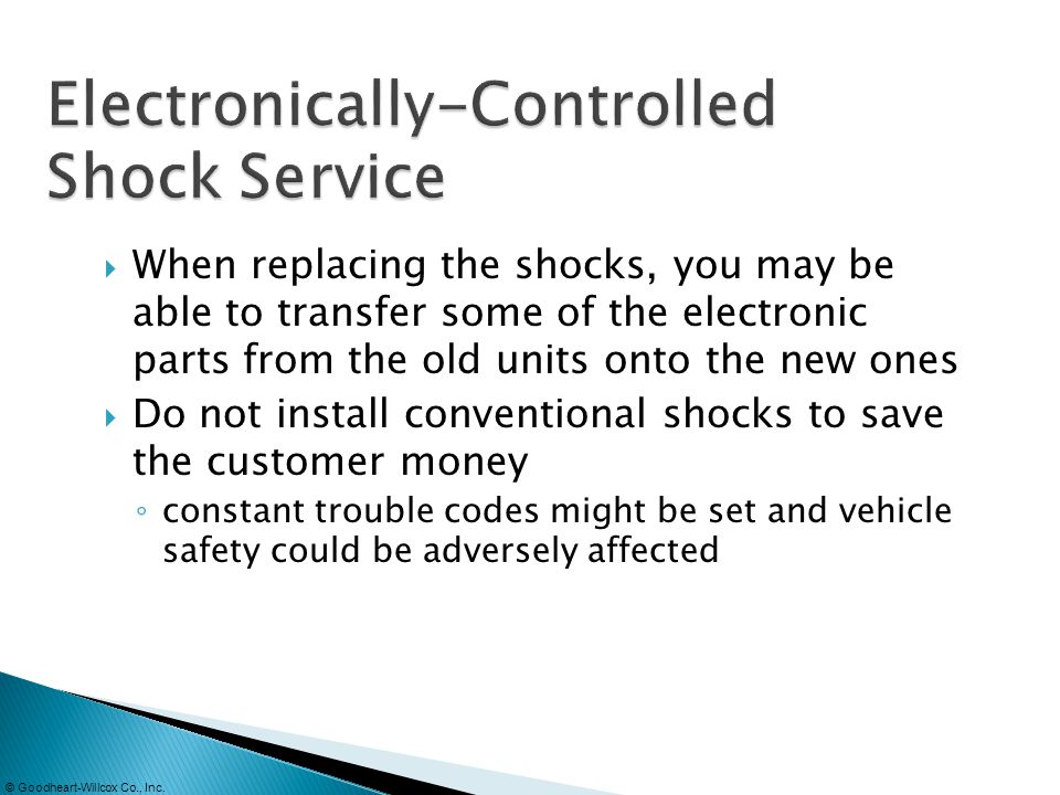 When replacing the shocks, you may be able to transfer some of the electronic parts from the old units onto the new ones Do not install conventional s