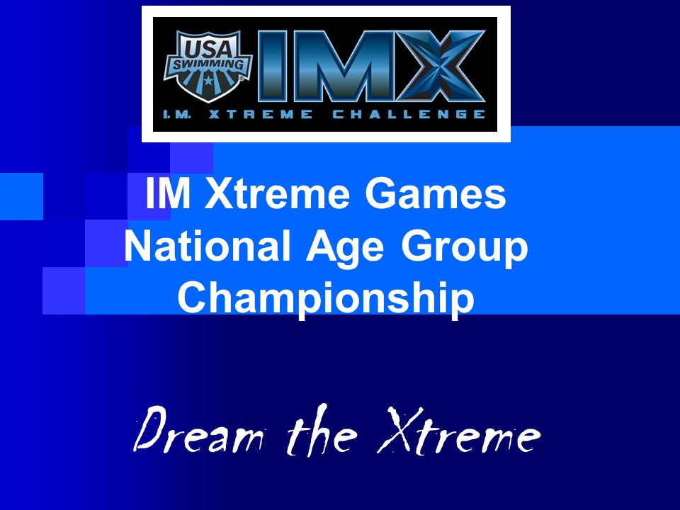 IM Xtreme Games National Age Group Championship Dream the Xtreme