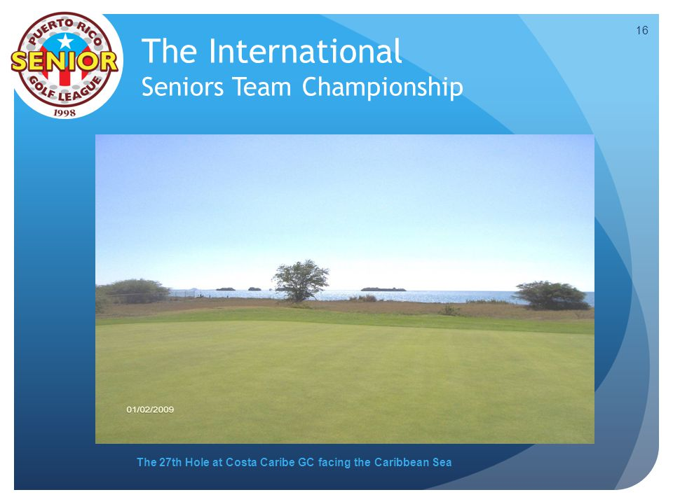 The International Seniors Team Championship The 27th Hole at Costa Caribe GC facing the Caribbean Sea 16
