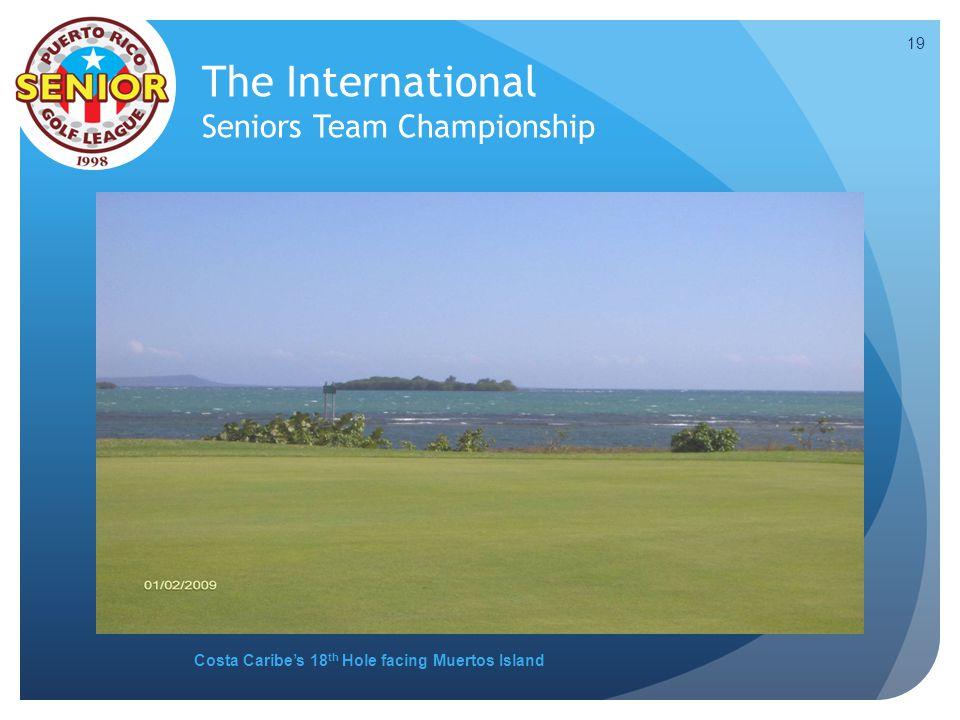 The International Seniors Team Championship Costa Caribes 18 th Hole facing Muertos Island 19