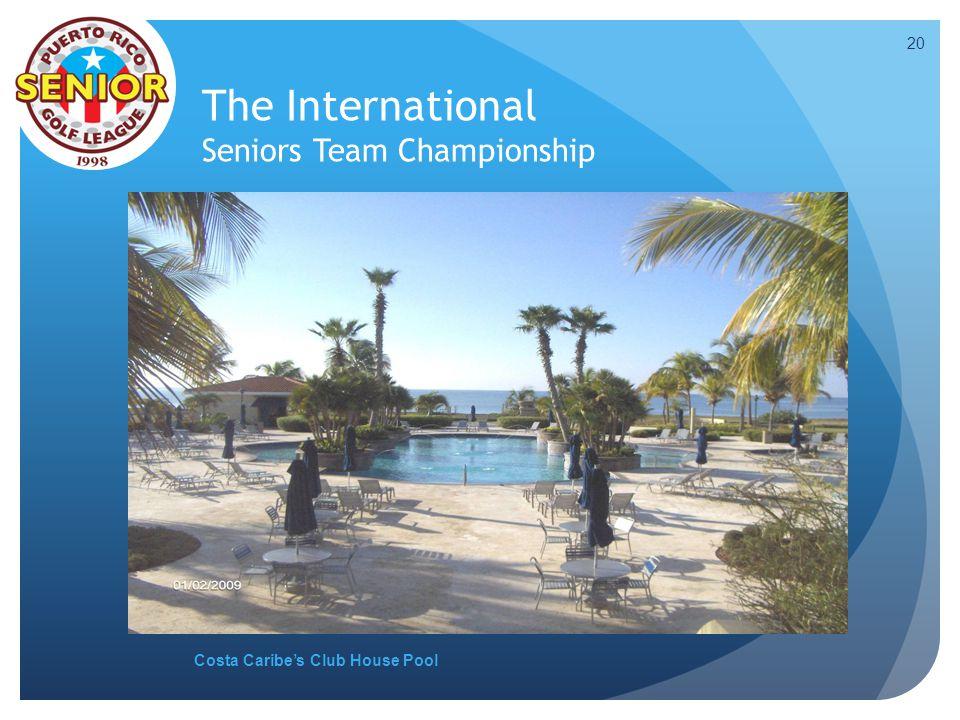 The International Seniors Team Championship Costa Caribes Club House Pool 20