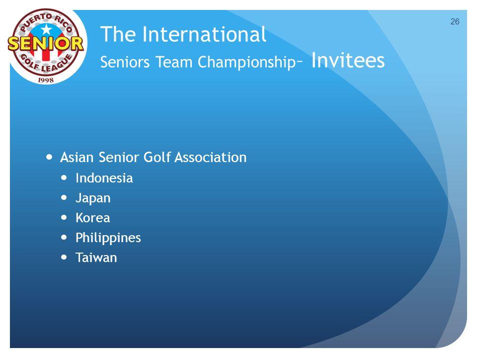 The International Seniors Team Championship – Invitees Asian Senior Golf Association Indonesia Japan Korea Philippines Taiwan 26