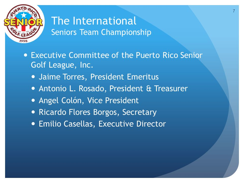 The International Seniors Team Championship Executive Committee of the Puerto Rico Senior Golf League, Inc.