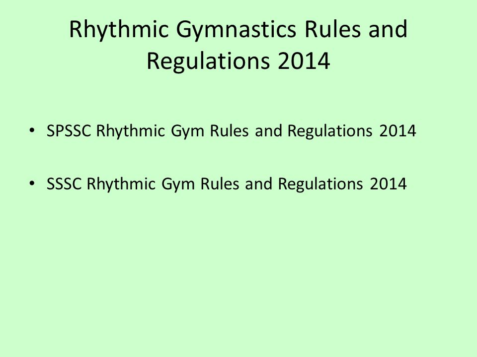 Rhythmic Gymnastics Rules and Regulations 2014 SPSSC Rhythmic Gym Rules and Regulations 2014 SSSC Rhythmic Gym Rules and Regulations 2014