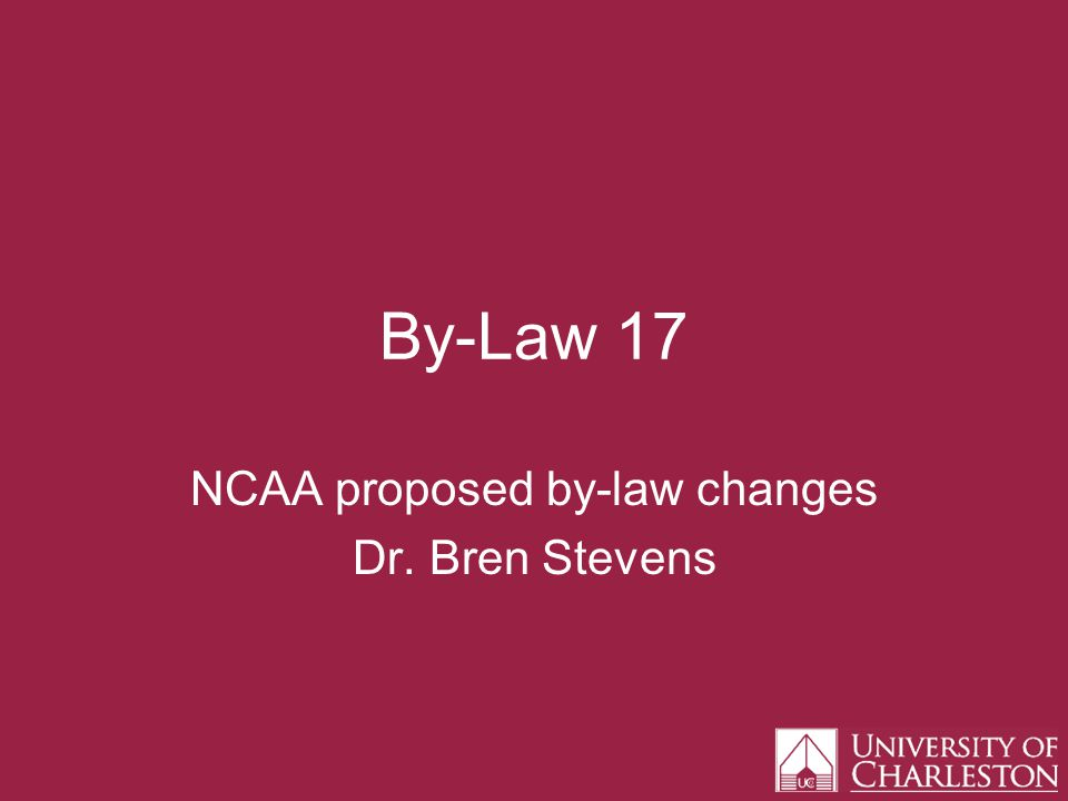 By-Law 17 NCAA proposed by-law changes Dr. Bren Stevens
