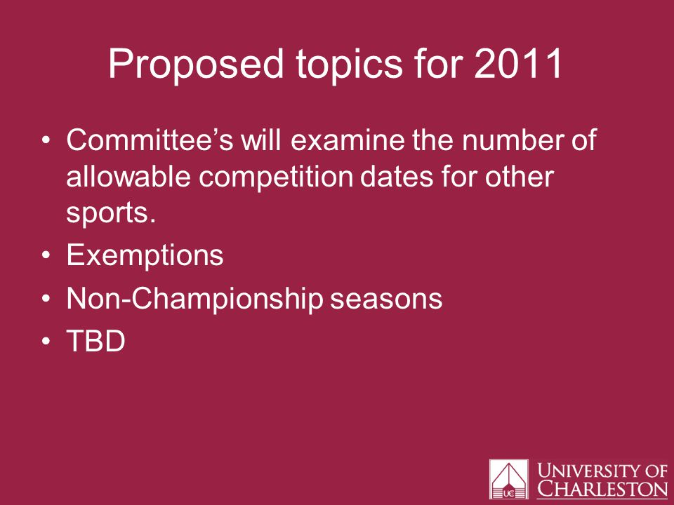 Proposed topics for 2011 Committees will examine the number of allowable competition dates for other sports.