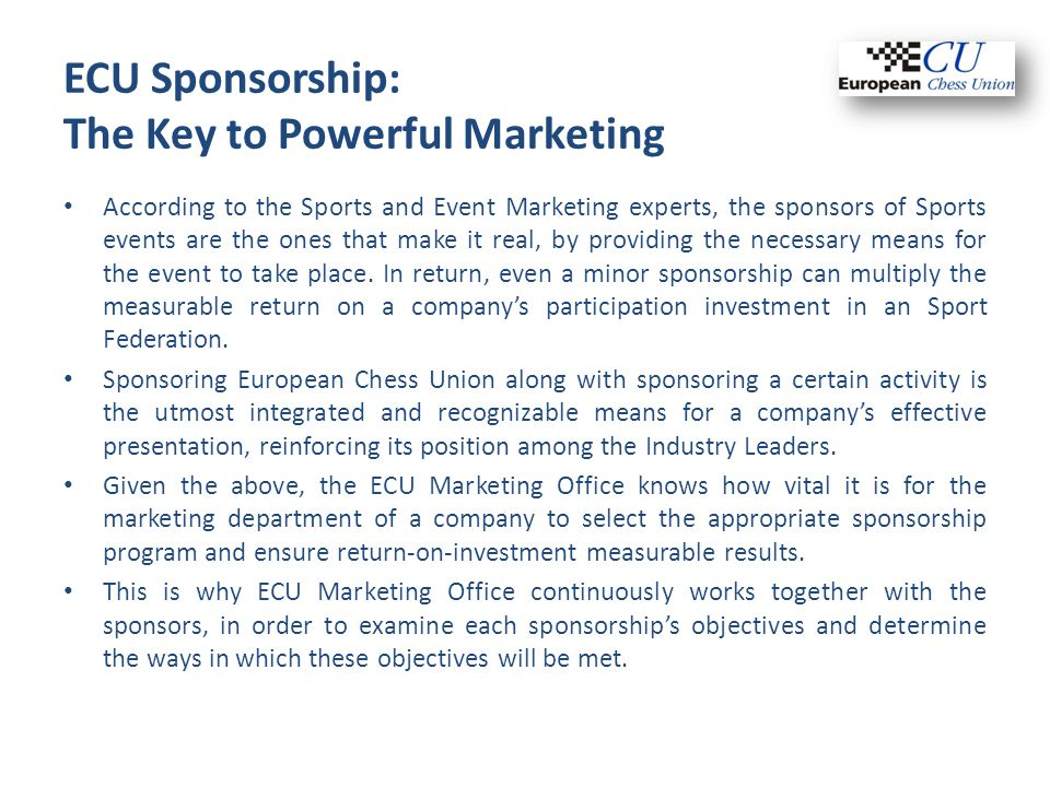 ECU Sponsorship: The Key to Powerful Marketing According to the Sports and Event Marketing experts, the sponsors of Sports events are the ones that ma