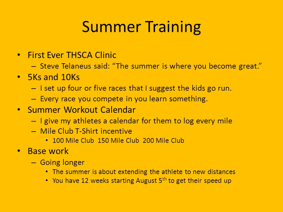 Summer Training First Ever THSCA Clinic – Steve Telaneus said: The summer is where you become great.