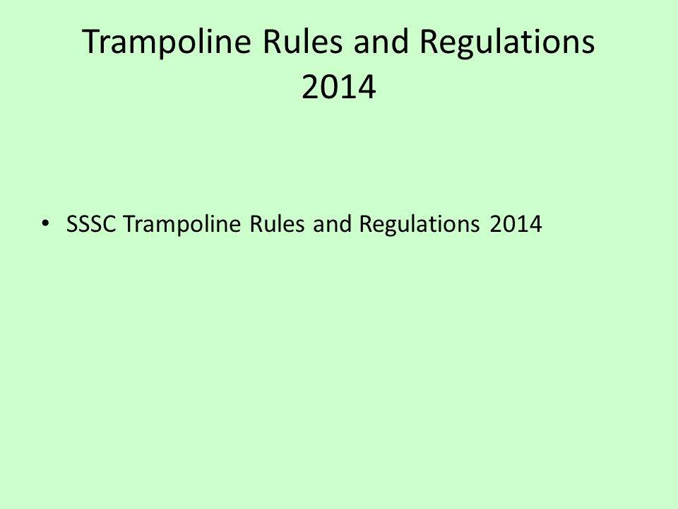 Trampoline Rules and Regulations 2014 SSSC Trampoline Rules and Regulations 2014