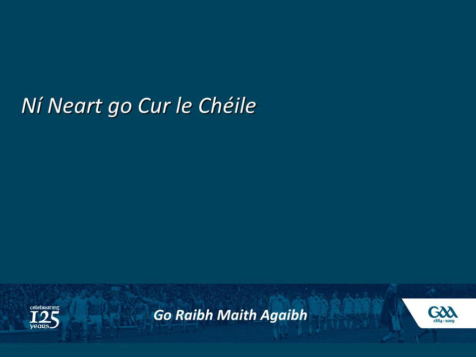Ní Neart go Cur le Chéile Go Raibh Maith Agaibh