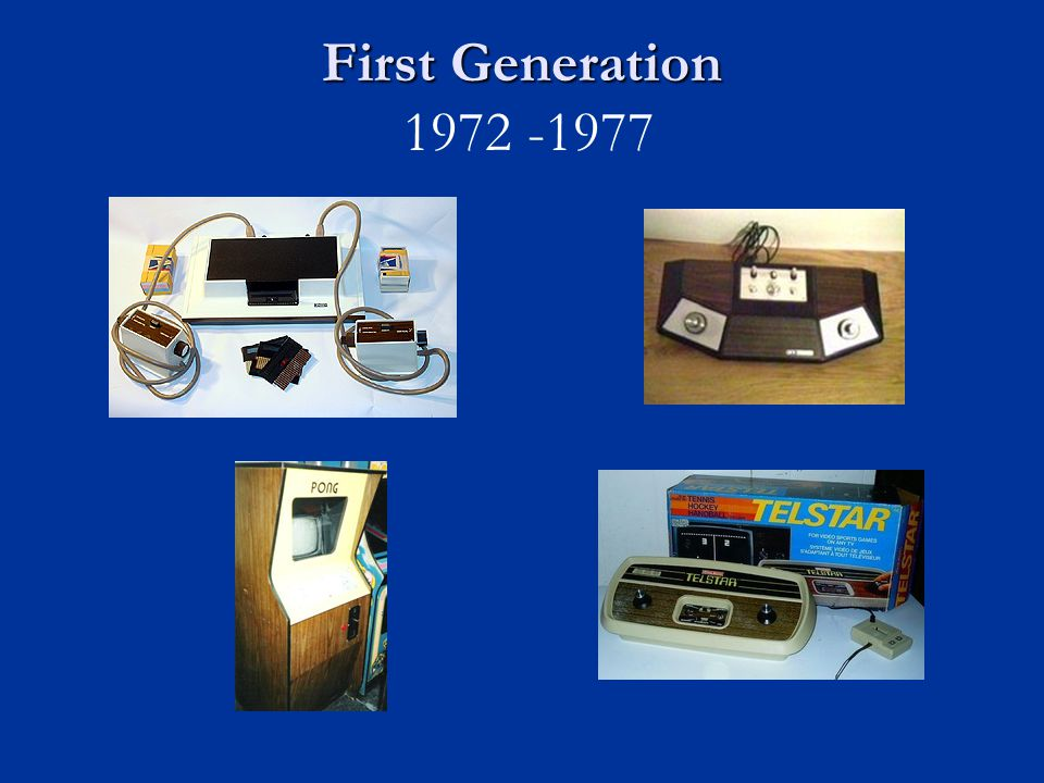 First Generation First Generation 1972 -1977
