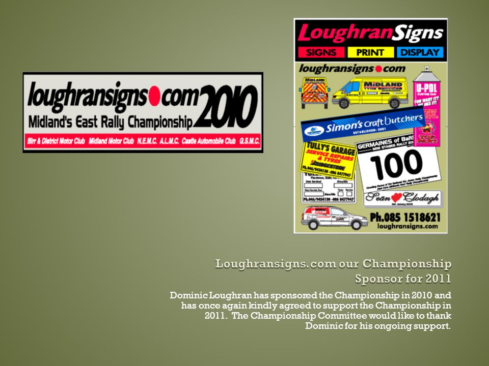 Dominic Loughran has sponsored the Championship in 2010 and has once again kindly agreed to support the Championship in 2011.