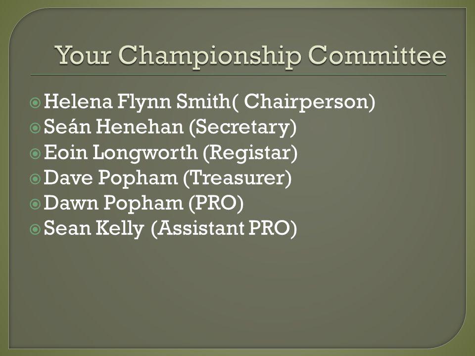 Helena Flynn Smith( Chairperson) Seán Henehan (Secretary) Eoin Longworth (Registar) Dave Popham (Treasurer) Dawn Popham (PRO) Sean Kelly (Assistant PR