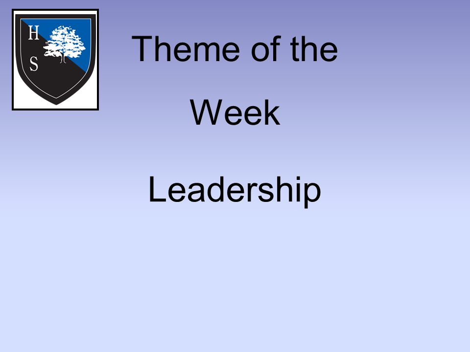 Theme of the Week Leadership