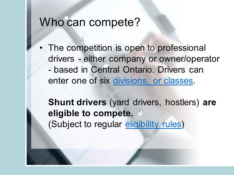 Who can compete? The competition is open to professional drivers - either company or owner/operator - based in Central Ontario. Drivers can enter one