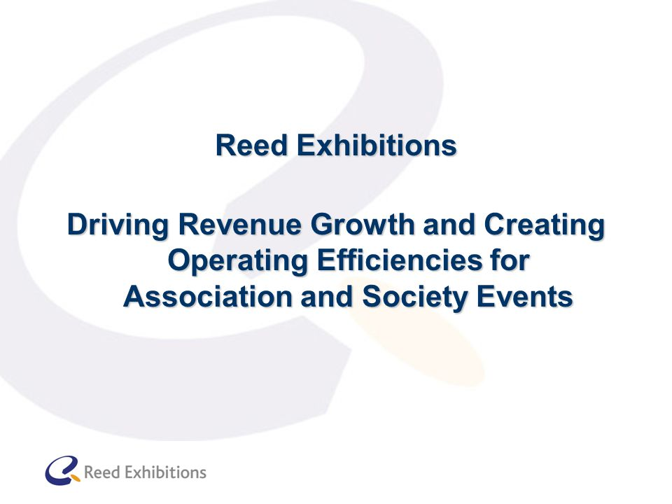 Reed Exhibitions Driving Revenue Growth and Creating Operating Efficiencies for Association and Society Events