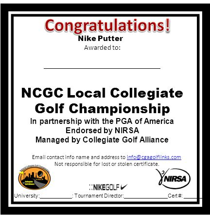 Email contact info name and address to info@cgagolflinks.cominfo@cgagolflinks.com Not responsible for lost or stolen certificate. Nike Putter Awarded