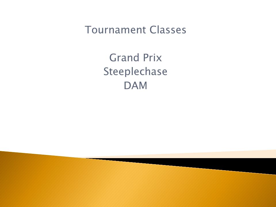 Tournament Classes Grand Prix Steeplechase DAM