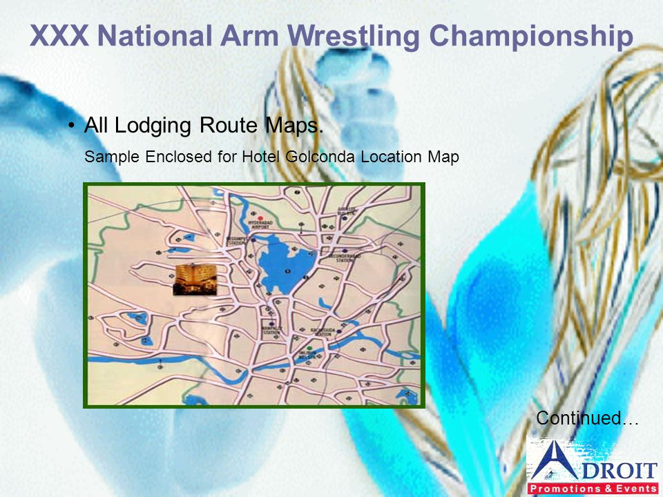 All Lodging Route Maps. Sample Enclosed for Hotel Golconda Location Map XXX National Arm Wrestling Championship Continued…