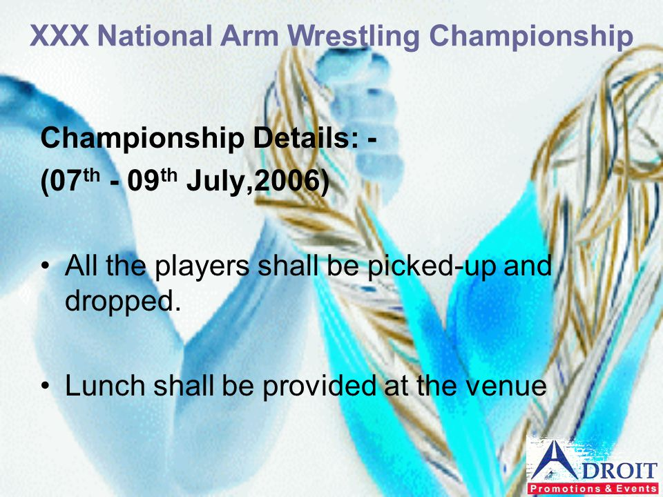 Championship Details: - (07 th - 09 th July,2006) All the players shall be picked-up and dropped. Lunch shall be provided at the venue XXX National Ar