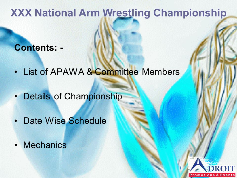 Contents: - List of APAWA & Committee Members Details of Championship Date Wise Schedule Mechanics XXX National Arm Wrestling Championship