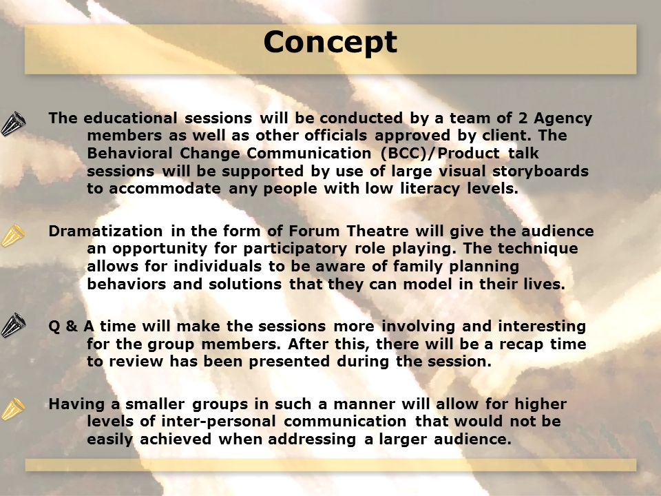 Concept The educational sessions will be conducted by a team of 2 Agency members as well as other officials approved by client.