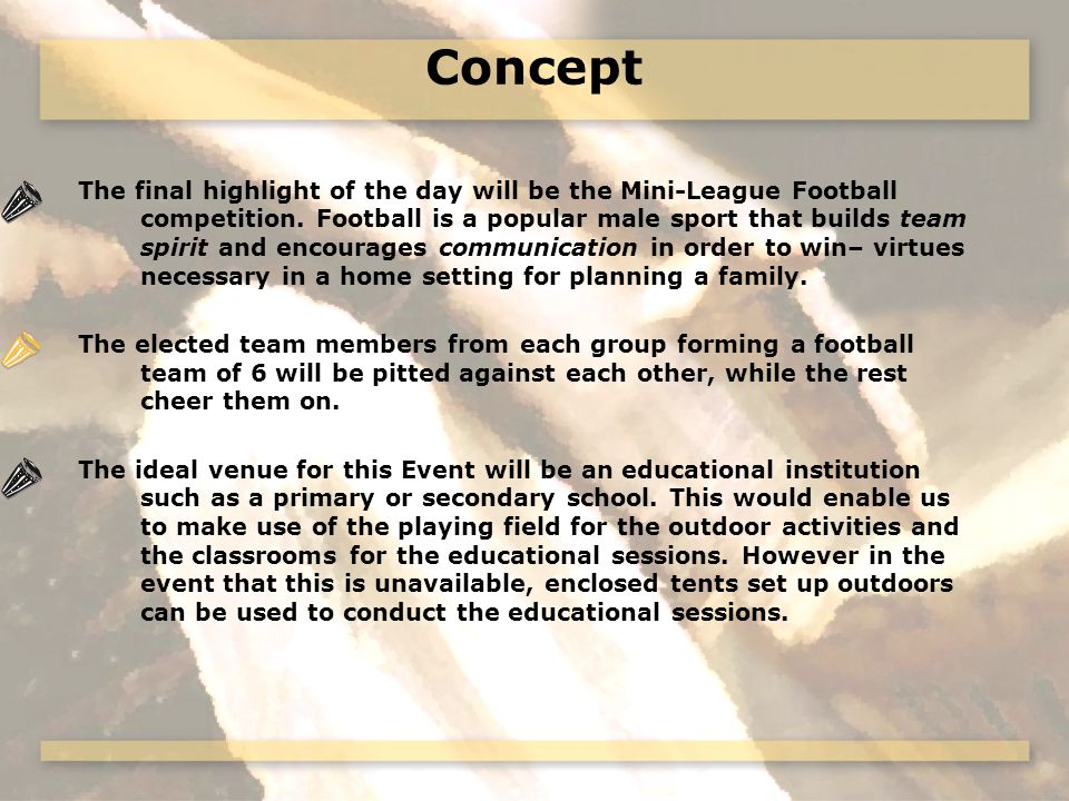 Concept The final highlight of the day will be the Mini-League Football competition.