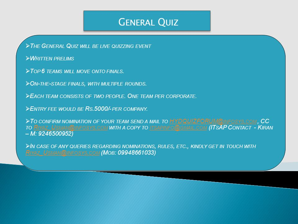 G ENERAL Q UIZ T HE G ENERAL Q UIZ WILL BE LIVE QUIZZING EVENT W RITTEN PRELIMS T OP 6 TEAMS WILL MOVE ONTO FINALS.