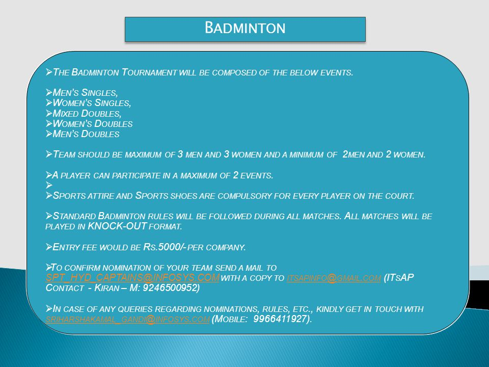 B ADMINTON T HE B ADMINTON T OURNAMENT WILL BE COMPOSED OF THE BELOW EVENTS.