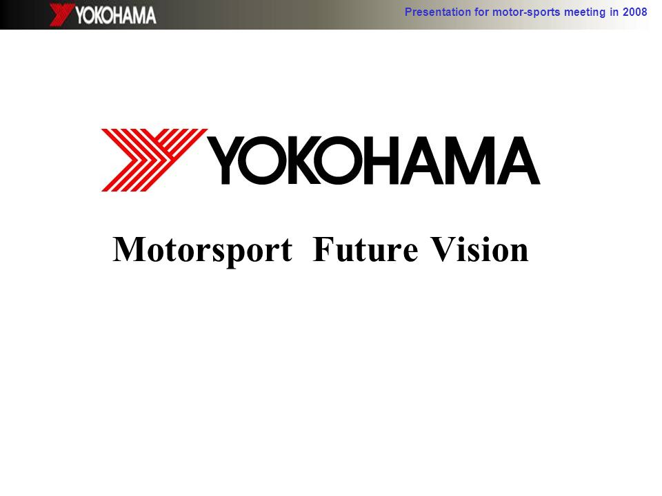 Presentation for motor-sports meeting in 2008 Motorsport Future Vision