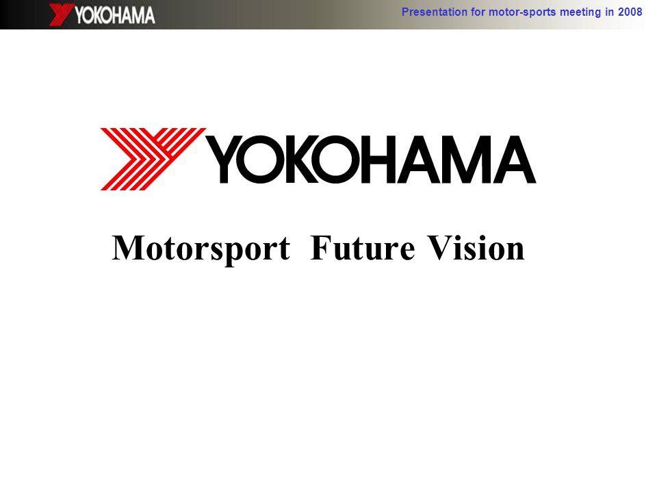 Presentation for motor-sports meeting in 2008 Motorsport Future Vision