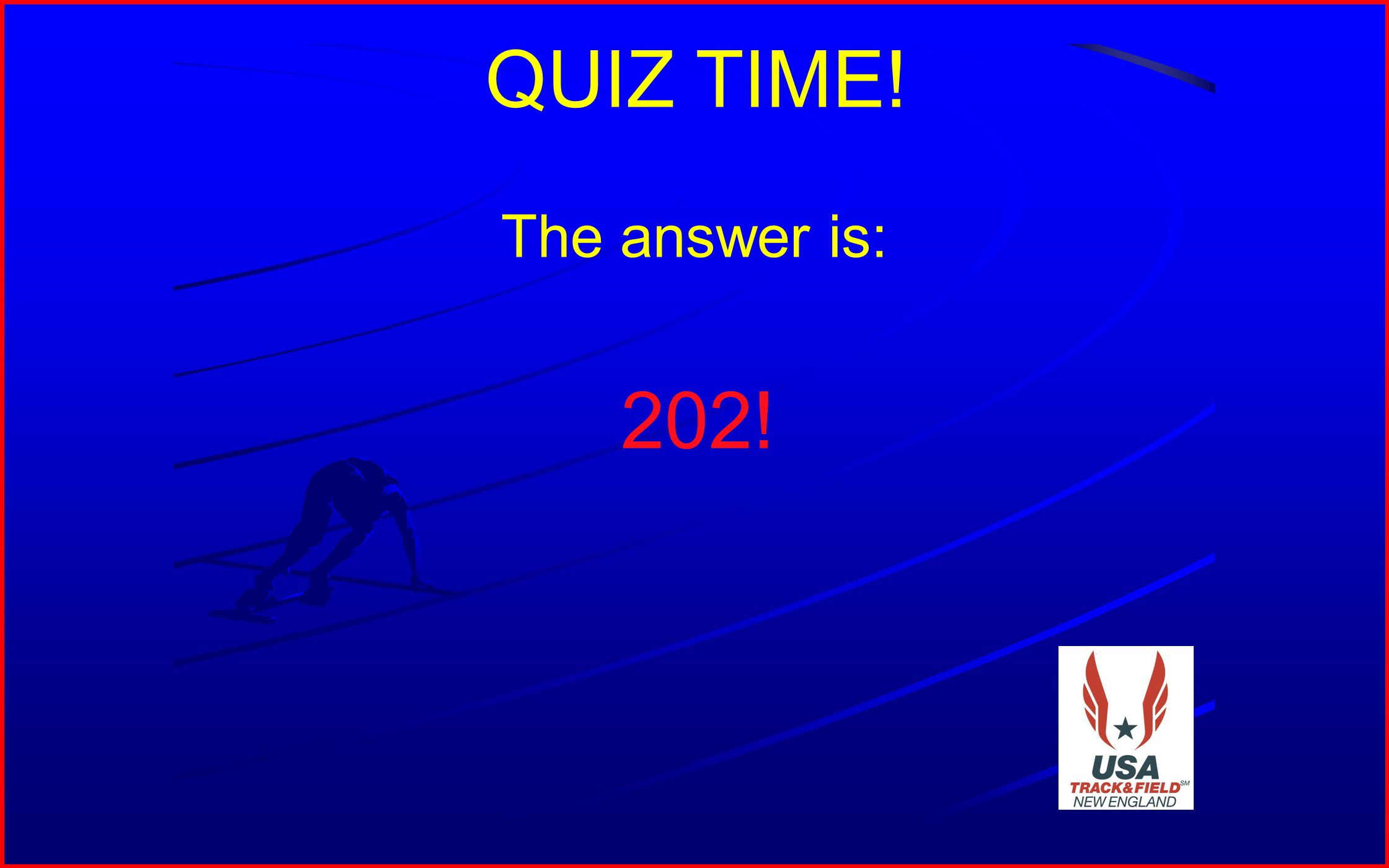 15 QUIZ TIME! The answer is: 202!