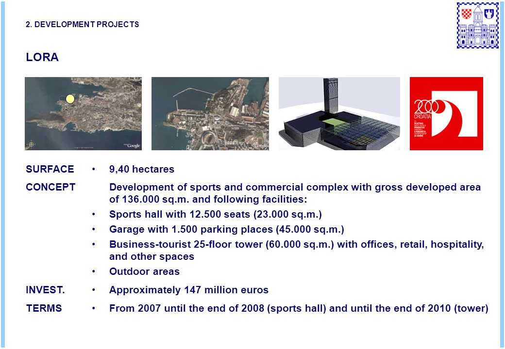 LORA 9,40 hectaresSURFACE Development of sports and commercial complex with gross developed area of 136.000 sq.m.