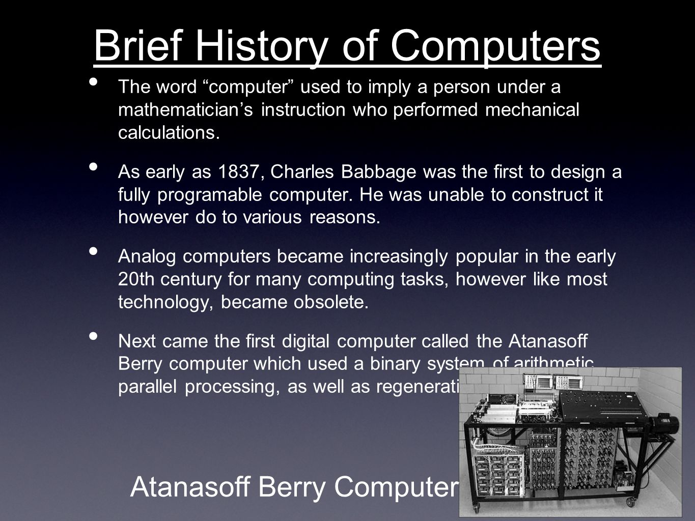 Brief History of Computers The word computer used to imply a person under a mathematicians instruction who performed mechanical calculations.