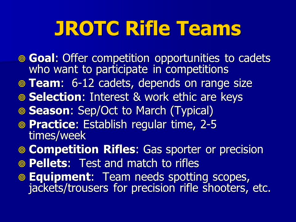 JROTC Rifle Teams Goal: Offer competition opportunities to cadets who want to participate in competitions Goal: Offer competition opportunities to cad