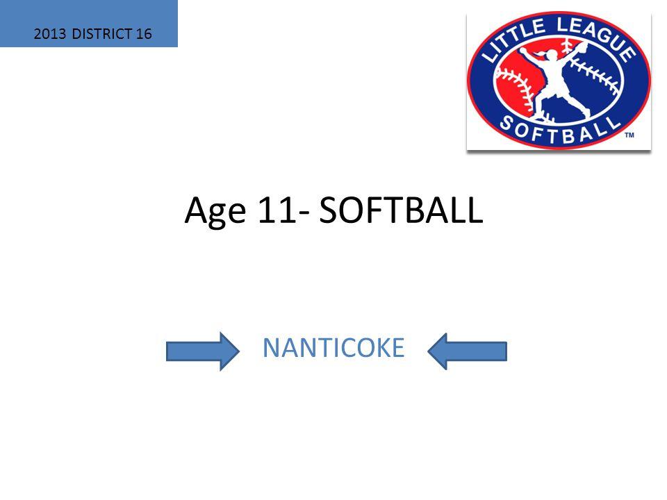 Age 11- SOFTBALL NANTICOKE 2013 DISTRICT 16
