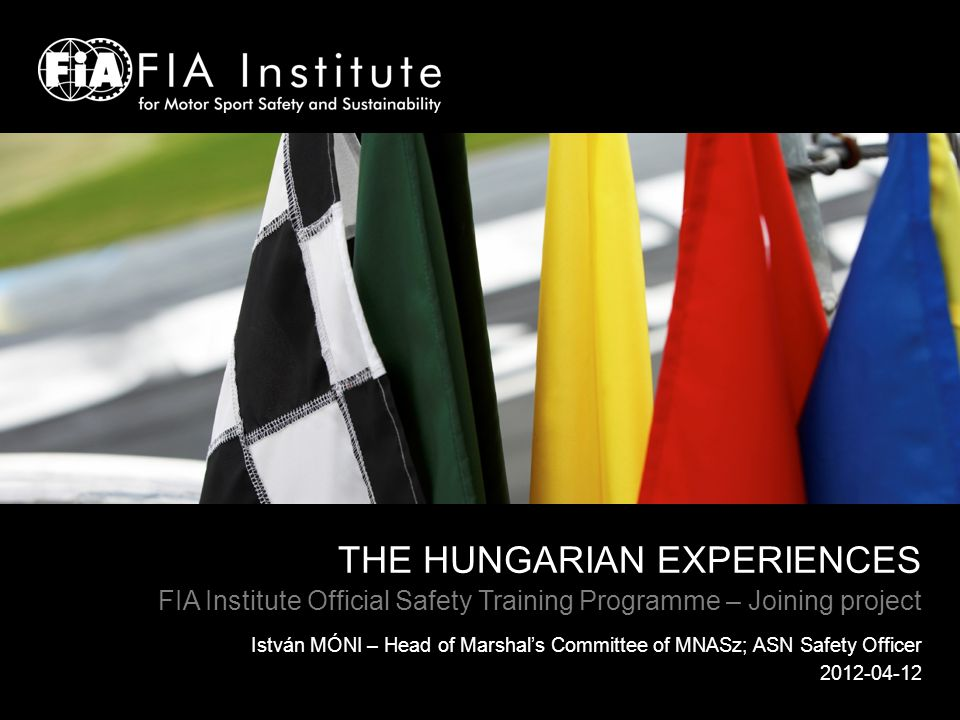 Experiences of Hungarian Marshals International events in Hungary Circuit: 2012.