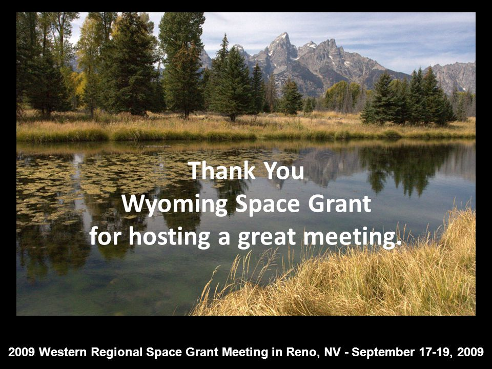 Thank You Wyoming Space Grant for hosting a great meeting.
